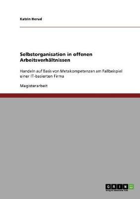 Selbstorganisation in Offenen Arbeitsverhaltnissen (Paperback)