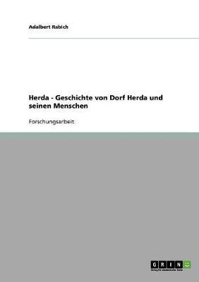 Herda - Geschichte Von Dorf Herda Und Seinen Menschen (Paperback)