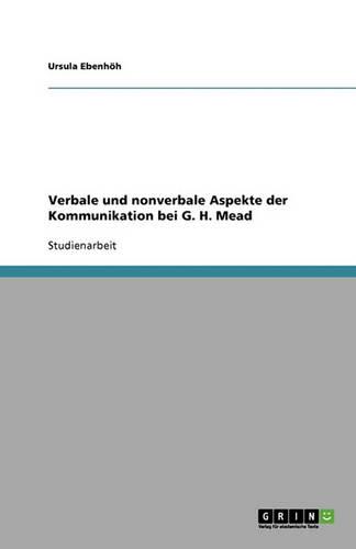 Verbale Und Nonverbale Aspekte Der Kommunikation Bei G. H. Mead (Paperback)