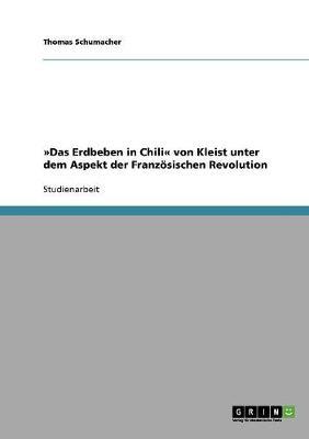 Das Erdbeben in Chili Von Kleist Unter Dem Aspekt Der Franzosischen Revolution (Paperback)