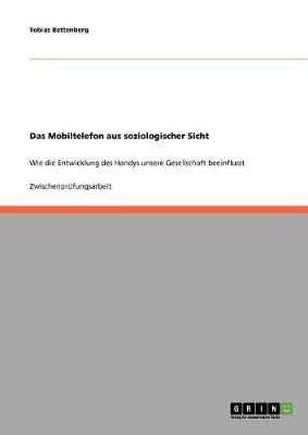 Das Mobiltelefon Aus Soziologischer Sicht (Paperback)