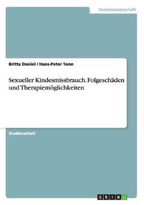 Sexueller Kindesmissbrauch. Folgeschaden Und Therapiemoglichkeiten (Paperback)