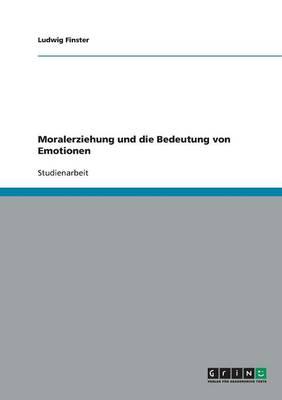 Moralerziehung Und Die Bedeutung Von Emotionen (Paperback)