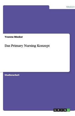 Das Primary Nursing Konzept (Paperback)