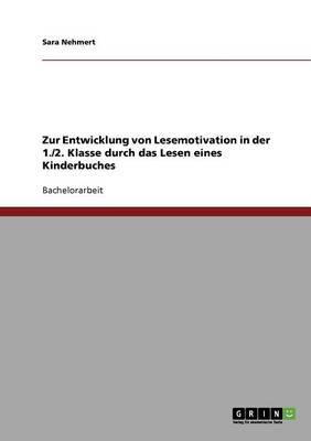 Zur Entwicklung Von Lesemotivation in Der 1./2. Klasse Durch Das Lesen Eines Kinderbuches (Paperback)
