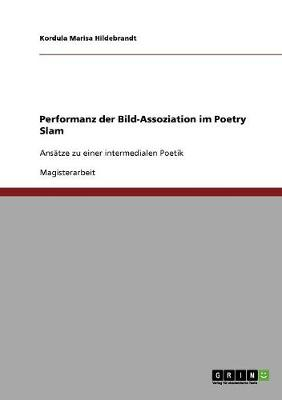 Performanz Der Bild-Assoziation Im Poetry Slam (Paperback)