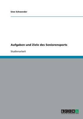Aufgaben Und Ziele Des Seniorensports (Paperback)
