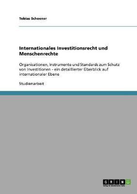 Internationales Investitionsrecht Und Menschenrechte (Paperback)