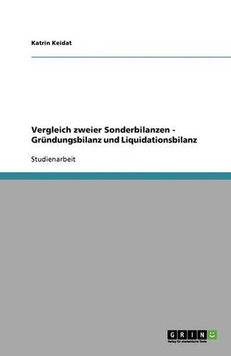 Vergleich Zweier Sonderbilanzen - Grundungsbilanz Und Liquidationsbilanz (Paperback)
