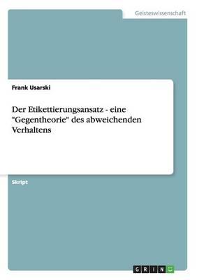 """Der Etikettierungsansatz - Eine """"Gegentheorie"""" Des Abweichenden Verhaltens (Paperback)"""
