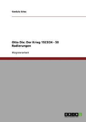 Authentische Kriegsreflexionen? Eine Analyse Von Otto Dix' Werk: Der Krieg (Paperback)