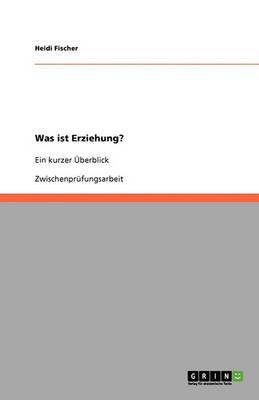 Was Ist Erziehung? (Paperback)