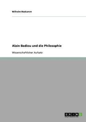 Alain Badiou Und Die Philosophie (Paperback)