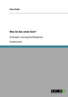 Was Ist Das Erste Sein? Aristoteles' Ontologische Metaphysik (Paperback)