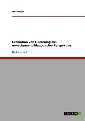 Evaluation Von E-Learning Aus Erwachsenenpadagogischer Perspektive (Paperback)