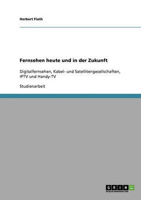 Fernsehen Heute Und in Der Zukunft (Paperback)