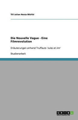 Die Nouvelle Vague - Eine Filmrevolution (Paperback)