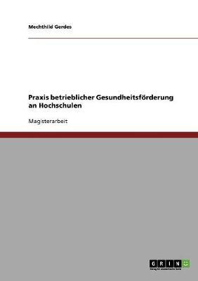 Praxis Betrieblicher Gesundheitsforderung an Hochschulen (Paperback)