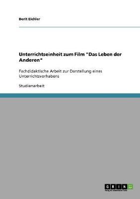 Unterrichtseinheit Zum Film Das Leben Der Anderen (Paperback)