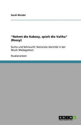 Nehmt Die Kabosy, Spielt Die Valiha (Rossy) (Paperback)