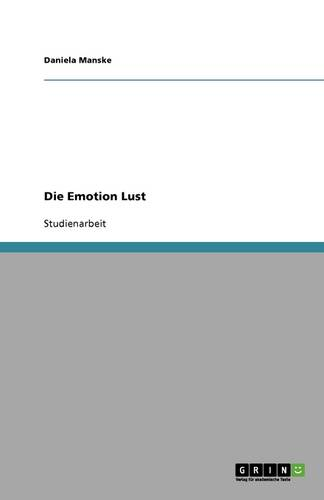 Die Emotion Lust (Paperback)