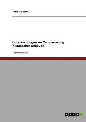 Untersuchungen Zur Temperierung Historischer Gebaude (Paperback)