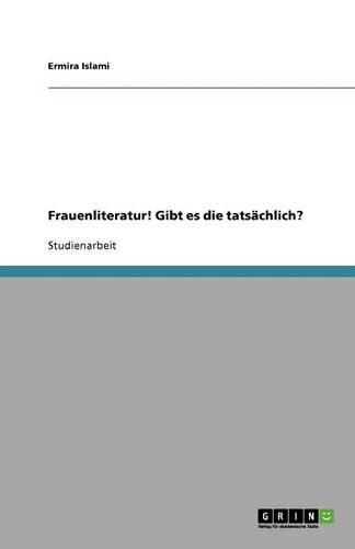 Frauenliteratur! Gibt Es Die Tatsachlich? (Paperback)