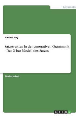 Satzstruktur in Der Generativen Grammatik - Das X-Bar-Modell Des Satzes (Paperback)