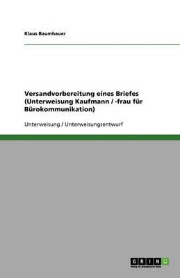 Versandvorbereitung Eines Briefes (Unterweisung Kaufmann / -Frau Fur Burokommunikation) (Paperback)