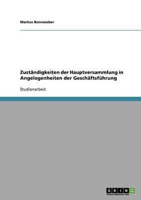 Zustandigkeiten Der Hauptversammlung in Angelegenheiten Der Geschaftsfuhrung (Paperback)