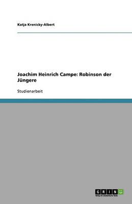 Joachim Heinrich Campe: Robinson Der Jungere (Paperback)