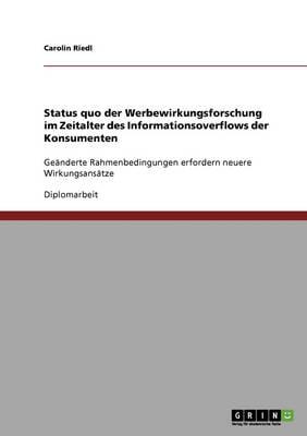 Status Quo Der Werbewirkungsforschung Im Zeitalter Des Informationsoverflows Der Konsumenten (Paperback)