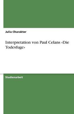 Interpretation Von Paul Celans Die Todesfuge (Paperback)