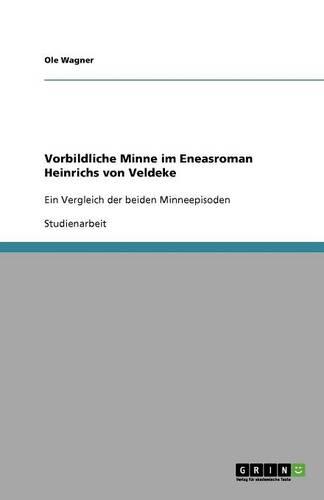 Vorbildliche Minne Im Eneasroman Heinrichs Von Veldeke (Paperback)