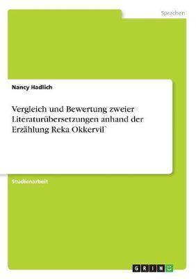 Vergleich Und Bewertung Zweier Literaturubersetzungen Anhand Der Erzahlung Reka Okkervil (Paperback)