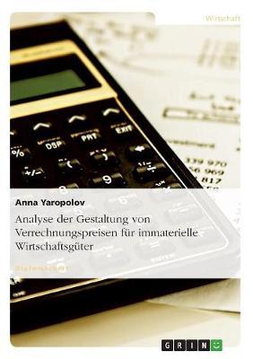 Analyse Der Gestaltung Von Verrechnungspreisen Fur Immaterielle Wirtschaftsguter (Paperback)