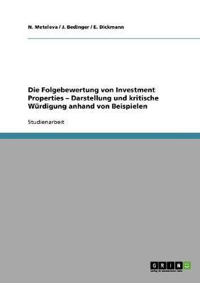 Die Folgebewertung Von Investment Properties - Darstellung Und Kritische Wurdigung Anhand Von Beispielen (Paperback)