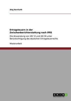 Ertragsteuern in Der Zwischenberichterstattung Nach Ifrs (Paperback)