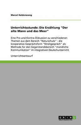 """Unterrichtsstunde: Die Erzahlung """"Der Alte Mann Und Das Meer"""" (Paperback)"""