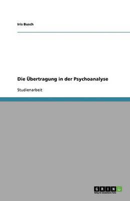 Die Ubertragung in Der Psychoanalyse (Paperback)