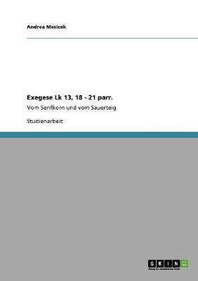Exegese Lk 13, 18 - 21 Parr. (Paperback)