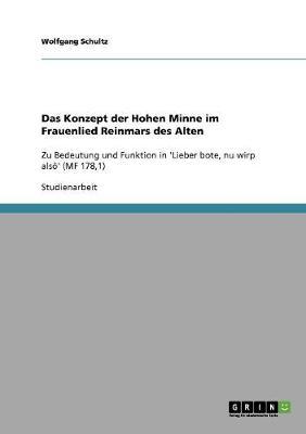 Das Konzept Der Hohen Minne Im Frauenlied Reinmars Des Alten (Paperback)