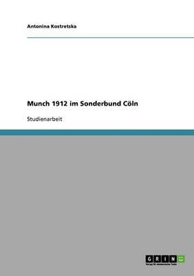 Munch 1912 Im Sonderbund Coln (Paperback)