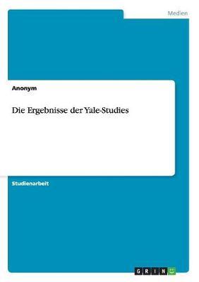 Die Ergebnisse Der Yale-Studies (Paperback)