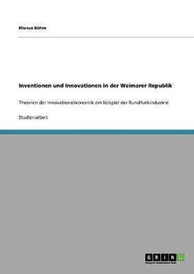 Inventionen Und Innovationen in Der Weimarer Republik (Paperback)