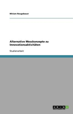 Alternative Messkonzepte Zu Innovationsaktivitaten (Paperback)