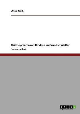 Philosophieren Mit Kindern Im Grundschulalter (Paperback)