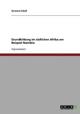 Grundbildung Im Sudlichen Afrika Am Beispiel Namibia (Paperback)