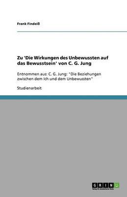 Zu 'die Wirkungen Des Unbewussten Auf Das Bewusstsein' Von C. G. Jung (Paperback)