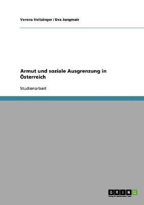 Armut Und Soziale Ausgrenzung in Osterreich (Paperback)